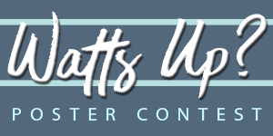 Click for information about the Watts Up? poster contest